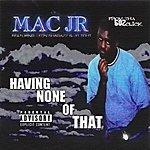 Mac Having None Of That (Parental Advisory)
