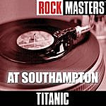 Titanic Rock Masters: At Southampton