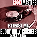 Buddy Holly & The Crickets Rock Masters: Release Me