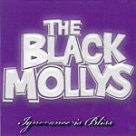 The Black Mollys Ignorance Is Bliss
