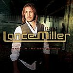 Lance Miller Back In The New School