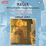 Neeme Järvi Max Reger: Bocklin Suite/Hiller Variations