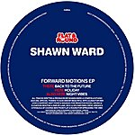 Shawn Ward Forward Motions (EP)
