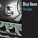 Blue News The Signs