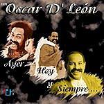 Oscar D'León Oscar D Leon Ayer, Hoy Y Siempre