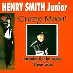 Henry Smith Crazy Moon