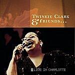 Twinkie Clark Twinkie Clark & Friends...Live In Charlotte