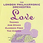 London Philharmonic Orchestra Love Themes & Other Classics From Cinema
