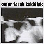 Omar Faruk Tekbilek Whirling
