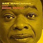 Sam Mangwana Sam Mangwana Sings Dino Vangu