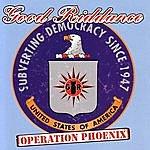 Good Riddance Operation Phoenix