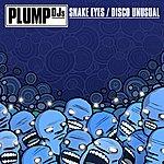 Plump DJ's Snake Eyes/Disco Unusual