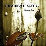 Theatre Of Tragedy Closure: Live