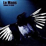 Le Mans Things To Bend (Single)