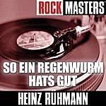 Heinz Rühmann Rock Masters: So Ein Regenwurm Hats Gut (3-Track Maxi-Single)
