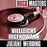 Juliane Werding Rock Masters - Vielleicht Irgendwann (3-Track Maxi-Single)