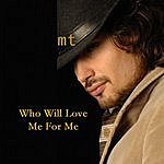 Mikhail Tank Who Will Love Me For Me/Dormant Person (Single)