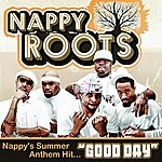 Nappy Roots Good Day (Single)