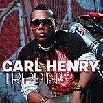 Carl Henry Trippin' (Single)