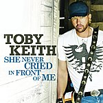 Toby Keith She Never Cried In Front Of Me (Single)
