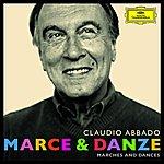 Claudio Abbado Marce & Danze (Marches And Dances)
