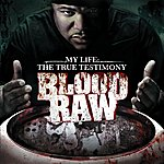 Blood Raw CTE Presents Blood Raw: My Life The True Testimony (Edited)