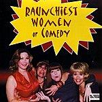 Felicia Michaels Raunchiest Women Of Comedy (Live) (Parental Advisory)