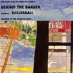 Rollerball Behind The Barber
