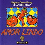 Lisandro Meza Amor Lindo: Tropical Dance Party