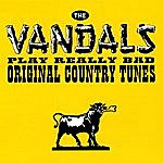 The Vandals The Vandals Play Really Bad Original Country Tunes
