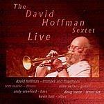David Hoffman The David Hoffman Sextet Live
