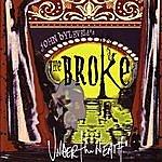 B.R.O.K.E Under The Neath