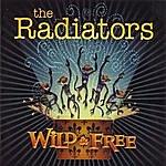The Radiators Wild & Free