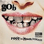 Gob Foot In Mouth Disease (Parental Advisory)
