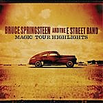 Bruce Springsteen & The E Street Band Magic Tour Highlights (Live)