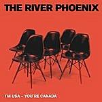 River Phoenix I'm USA, You're Canada (3-Track Maxi-Single)