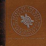 Spirit Of The West Spirituality, 1983-2008: The Consummate Compendium