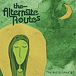 The Alternate Routes The Watershed - EP
