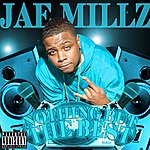 Jae Millz Nothing But The Best