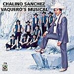 Chalino Sanchez Chalino Sanchez: Vaquero S Musical