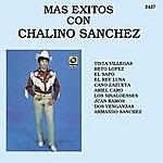 Chalino Sanchez Mas Exitos Con: Chalino Sanchez