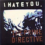 I Hate You The Prime Directive
