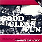 Good Clean Fun Shopping For A Crew (4-Track Maxi-Single)