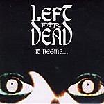 Left For Dead It Begins…