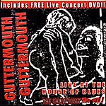 Guttermouth Live At The House Of Blues