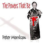 Peter Morrison The Powers That Be