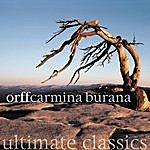 Carl Orff Ultimate Classics: Carmina Burana