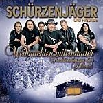Schürzenjäger Weihnachten Miteinander - Traditionelles Aus Dem Zillertal
