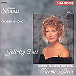 Felicity Lott Strauss: Orchestral Songs, Vol.1