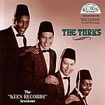 """The Turks The """"Keen Records"""" Sessions"""